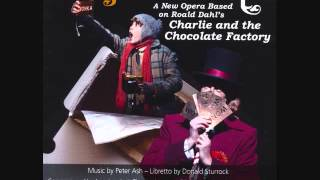 "PETER ASH: ""The Golden Ticket"" - ""Yes, It's Me!"" (Willy Wonka's Aria and Act I Finale)"