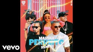 Mariah   Perreito (Extended Remix) Ft. Darell, Wisin, Arcangel, Jon Z