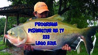 Programa Fishingtur na Tv 233 - Clube de Pesca Lago Azul em Goiânia