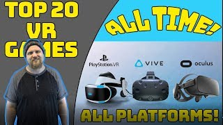 VR SHOW - TOP 20 VR GAMES - ALL TIME - ALL PLATFORMS