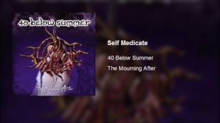 40 Below Summer - Self Medicate (Radio Edit)