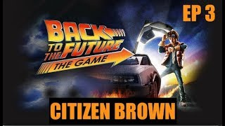 Back to the Future 100% Playthrough  ep 3 CITIZEN BROWN