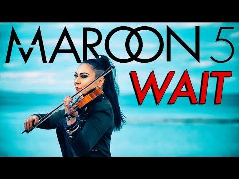 Maroon 5 - Wait (Violin Cover Cristina Kiseleff)