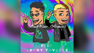 Feid   Badwine (remix) Ft Lenny Tavarez