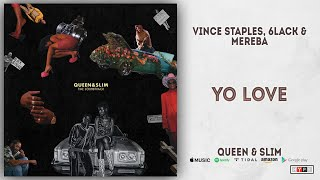 Vince Staples, 6LACK & Mereba   Yo Love (Queen & Slim)