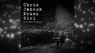 """Chris Janson   """"Drunk Girl"""" (Alternate Version)"""