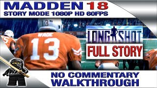MADDEN 18 LONGSHOT Story Mode - FULL STORY Walkthrough No Commentary [1080P 60fps]