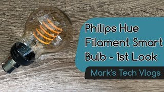 First Look at the Philips Hue Filament Smart Bulbs and review