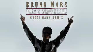 Bruno Mars  Thats What I Like Gucci Mane Remix