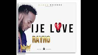 Ije love by Rayno ( Official Audio)