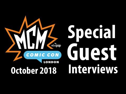 MCM London Comic Con 2018 October Special Guest Interviews