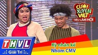 THVL  Cười Xuyên Việt  Tiếu Lâm Hội  Tập 7 Kỳ Nhân Kế  Nhóm CMV