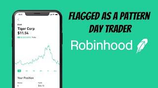 I Got Flagged As A Pattern Day Trader On Robinhood!