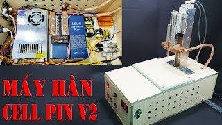 Hướng Dẫn Chế Máy Hàn Cell Pin v2 - Sử Dụng Siêu Tụ