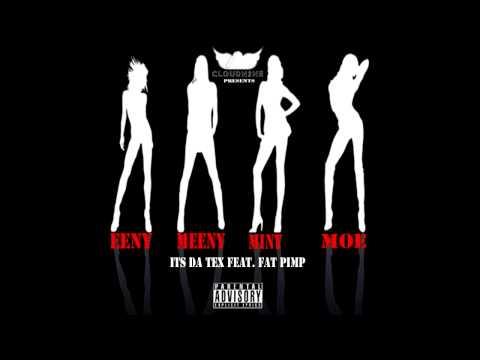 Eeny, Meeny, Miny, Moe(feat. Fat Pimp)[Clean]- Its Da T.e.X