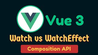 What is the difference Between watch and watchEffect in Vue.js 3?