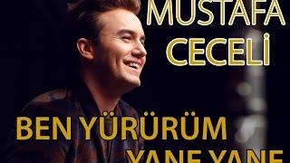 """Mustafa Ceceli - """"Ben Yürürüm Yane Yane"""""""