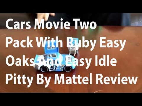 "Cars Movie Two Pack With Ruby ""Easy"" Oaks And Easy Idle Pitty By Mattel Review"