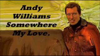 Andy Williams........Somewhere My Love.
