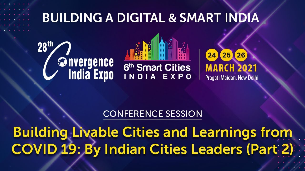 Conference Session on Building Livable Cities and Learnings from COVID 19 By Indian Cities Leaders