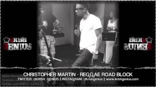 Christopher Martin - Reggae Road Block [Cardiac Keys Riddim] May 2013