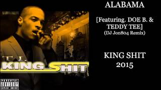 T.I. - ALABAMA [Featuring. Doe B. & Teddy Tee] (DJ Jon804 Remix)