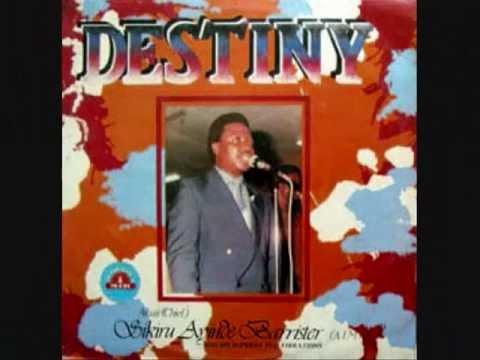 Dr.Sikiru Ayinde Barrister - DESTINY