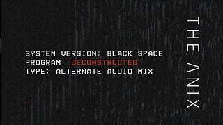 The Anix - Black Space (Deconstructed)