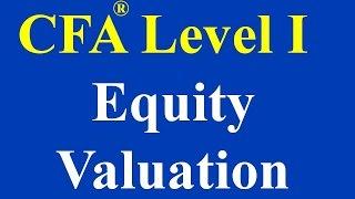 CFA Level I-Equity Valuation And Analysis- Part I
