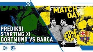 Prediksi Starting Eleven Borussia Dortmund VS Barcelona Laga Liga Champions