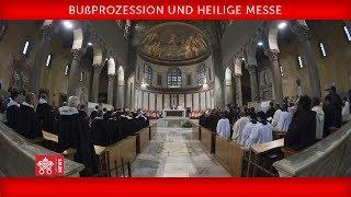 Papst Franziskus - Bußprozession und Heilige Messe 2018-02-14