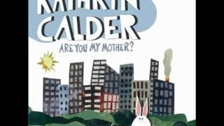 Kathryn Calder - All It Is