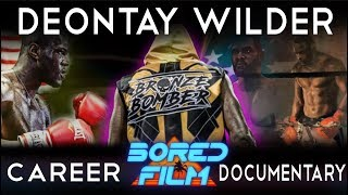 Deontay Wilder - An Original Bored Film Documentary