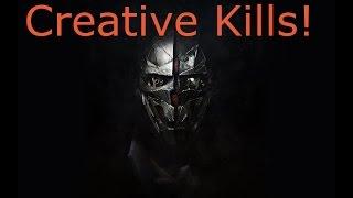 Dishonored 2 - Creative Kills!
