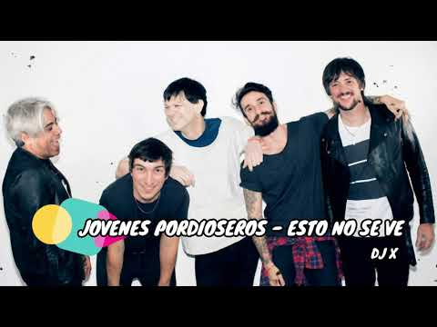 JOVENES PORDIOSEROS - ESTO NO SE VE DJ X