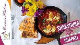 Shakshuka with Chapati – Eggs in spicy tomato sauce/Breakfast Recipe