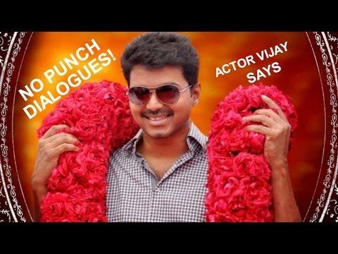 Actor Vijay Says No To Punch Dialogues