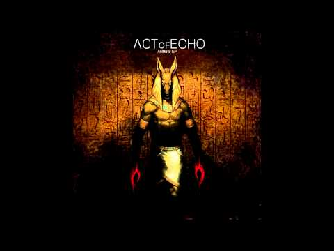 Act of Echo - Suppression - Anubis EP - Instrumental Demos