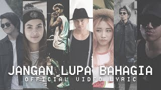 Download Mp3 Young Lex - Jangan Lupa Bahagia (Featuring) (07.66 MB)