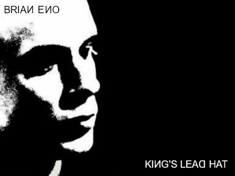 Brian Eno - King's Lead Hat (lyrics)