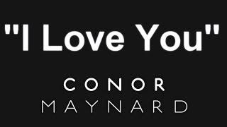 I Love You (Original) - Conor Maynard