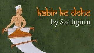 Sadhguru Demystifies Kabir's Most Famous   - YouTube