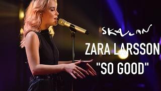 Zara Larsson «So Good» Live on Skavlan   SVT/NRK/Skavlan