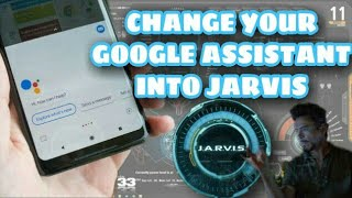 HOW TO CHANGE GOOGLE ASSISTANT VOICE INTO JARVIS