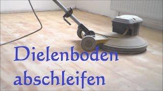 Anleitung Dielenboden schleifen - Dielenboden abschleifen - Dielenboden renovieren