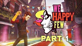 We Happy Few Walkthrough Part 1 - Intro & Big Changes | PS4 Pro Let