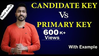 Lec-8: What is CANDIDATE KEY  and PRIMARY key | Full Concept |  Most suitable examples | DBMS