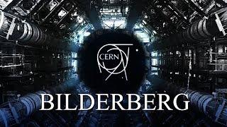 CERN & Bilderberg