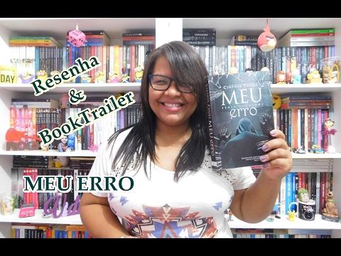 Eu Leio, e Você? -- MEU ERRO I Resenha e BookTrailer I Cinthia Freire
