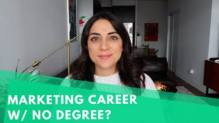 How To Get A Marketing Job Without A Marketing Degree | Career Tips #4